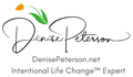 DENISE PETERSON INTENTIONAL LIFE CHANGE EXPERT
